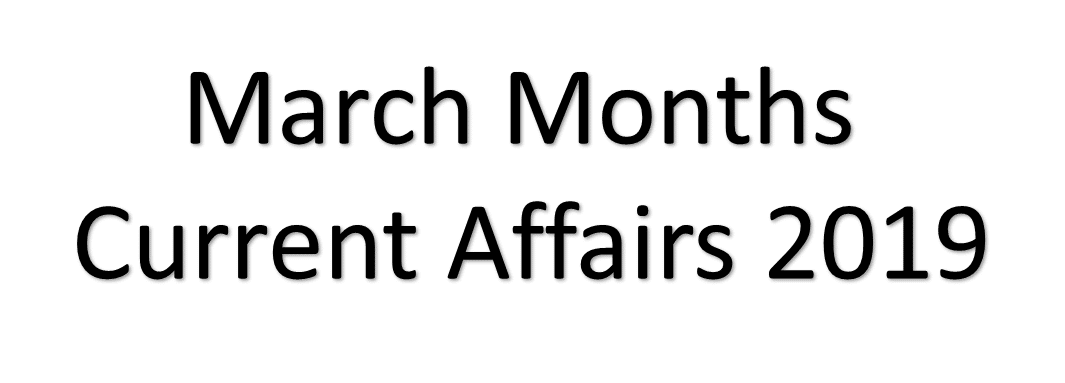 March Months Current Affairs