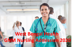 West Bengal Health GNM Nursing Admission 2020